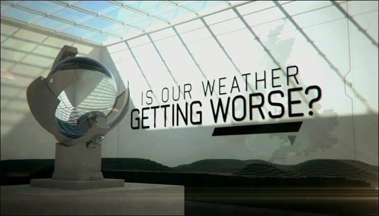 Is our weather getting worse? Channel 4 documentary